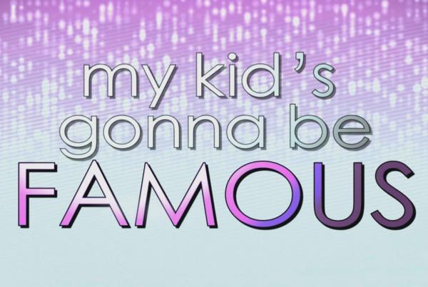 my_kids_gonna_be_famous_NEWSH