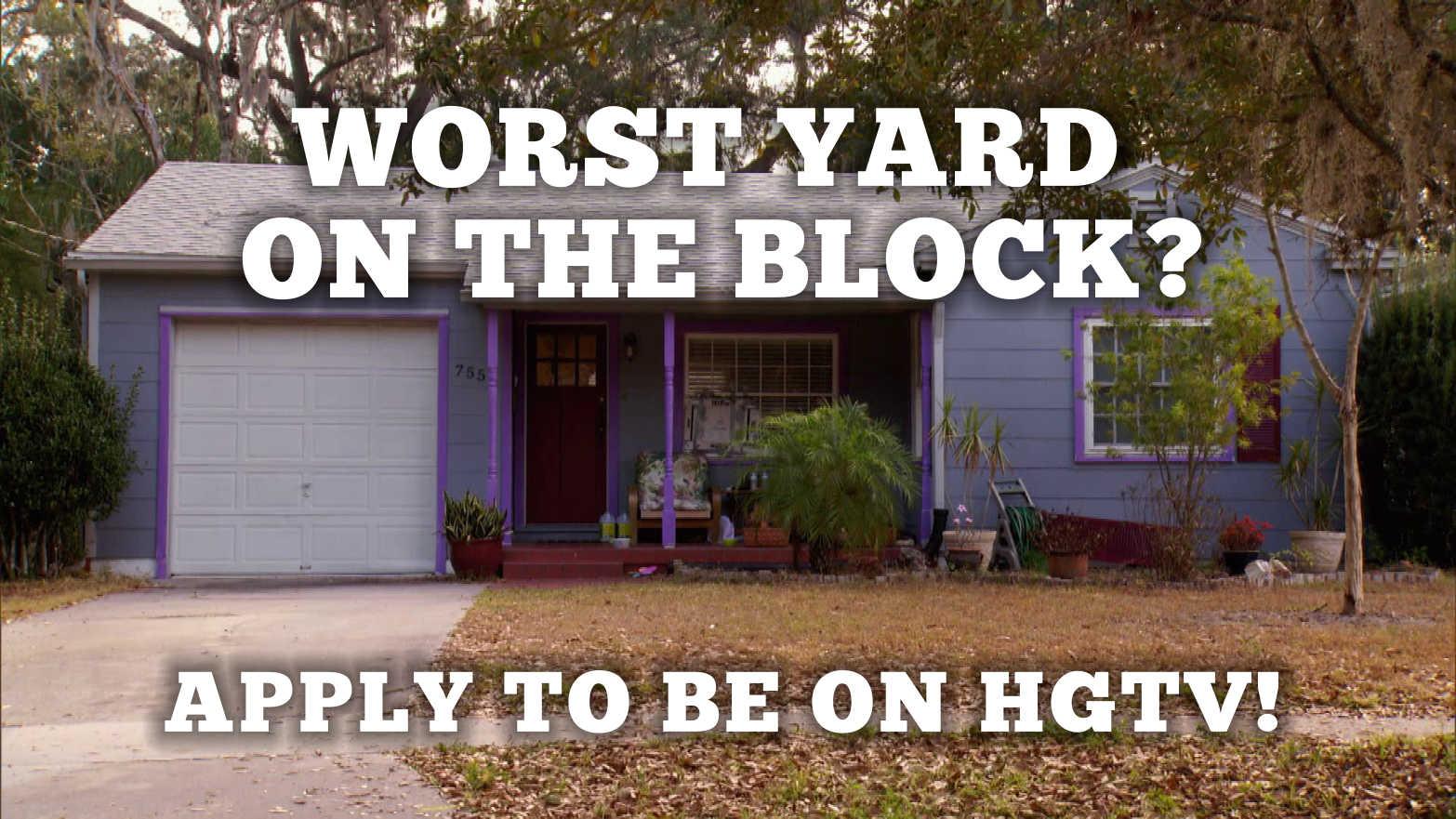 Worst Yard HGTV Casting