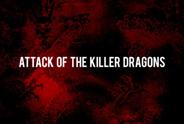 Attack of the Killer Dragons
