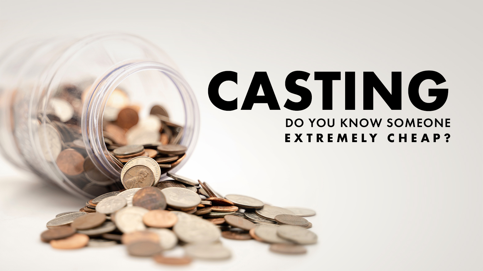 Casting: Do you know someone extremely cheap?